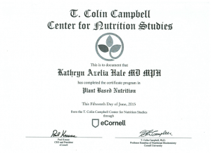 Dr. Hale recently earned a certificate in Plant-Based Nutrition through the T. Colin Campbell Center for Nutrition Studies.